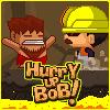 Hurry Up Bob!